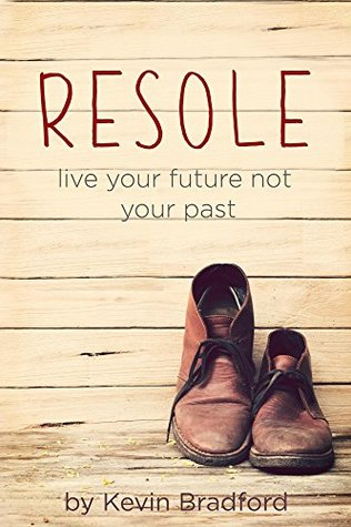 Resole: Live your future not your past