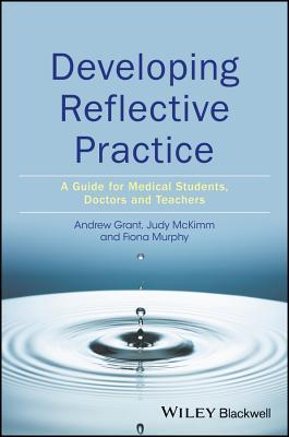 Developing Reflective Practice: A Guide for Medical Students, Doctors and Teachers