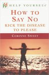 How to Say No: Kick the Disease to Please