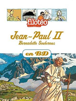 Les Chercheurs de Dieu, Tome 5 : Jean Paul II : Bernadette Soubirous