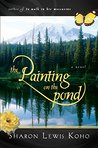 The Painting on the Pond (The Painting on the Pond Series Book 1)