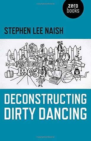 Deconstructing Dirty Dancing