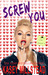 Screw You by Kasey Millstead