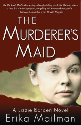 The Murderer's Maid by Erika Mailman