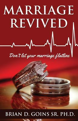 Marriage Revived: Don't Let Your Marriage Flatline