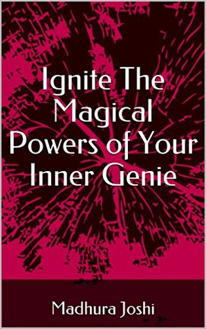 Ignite The Magical Powers of Your Inner Genie