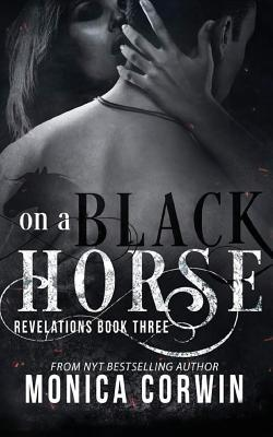 On a Black Horse: An Apocalyptic Paranormal Romance(Revelations 3)