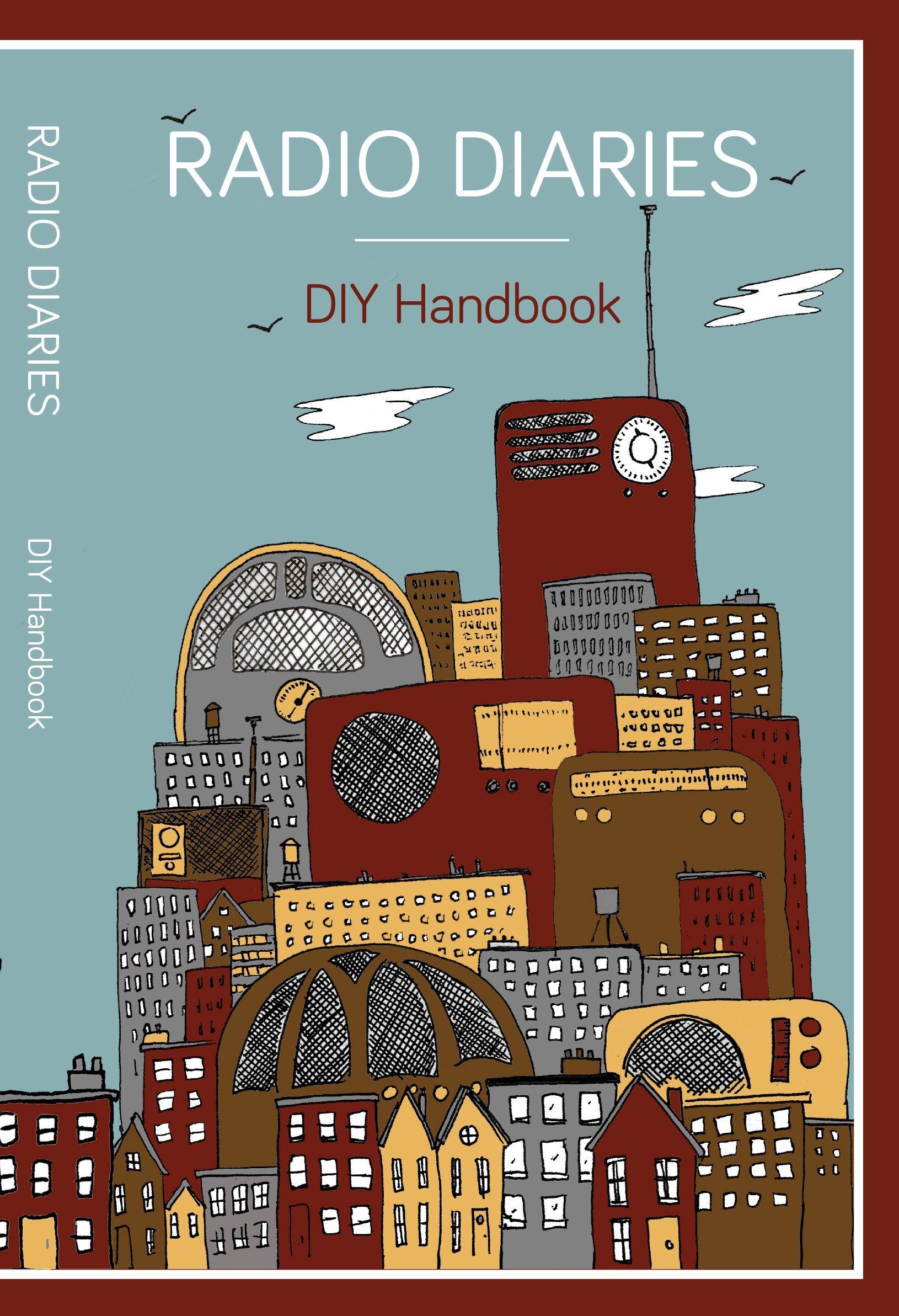 Radio Diaries: DIY Handbook
