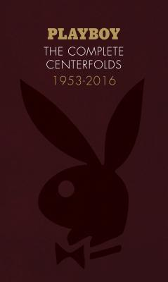 Playboy: The Complete Centerfolds, 1953-2016 por Robert Coover, Hugh M. Hefner