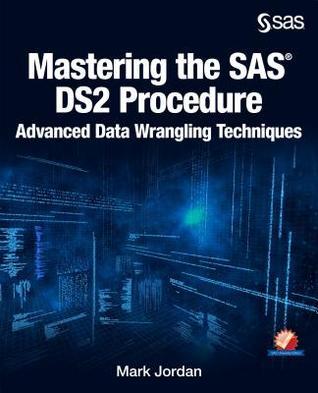 mastering-the-sas-ds2-procedure-advanced-data-wrangling-techniques