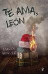 Te ama, León by Marcos Vázquez