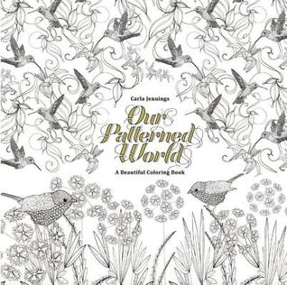 Our Patterned World: A Beautiful Coloring Book