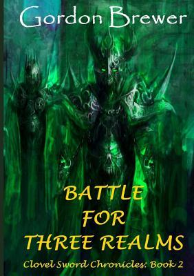 Battle for Three Realms by Gordon Brewer