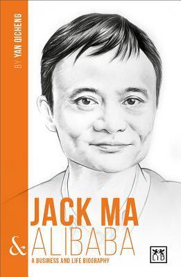 Jack Ma & Alibaba: A Business and Life Biography