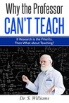 Why the Professor Can't Teach: If Research is the Priority, then What About Teaching?