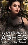 Ashes (Dark in You, #3)