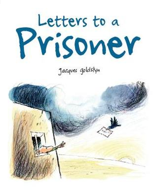 Letters to a Prisoner by Jacques Goldstyn