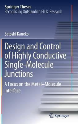 Design and Control of Highly Conductive Single-Molecule Junctions: A Focus on the Metal-Molecule Interface