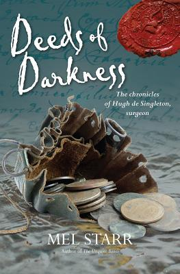 Deeds of Darkness (The Chronicles of Hugh de Singleton, Surgeon #10)