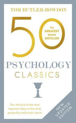 50 Psychology Classics, Second Edition: Your shortcut to the most important ideas on the mind, personality, and human nature
