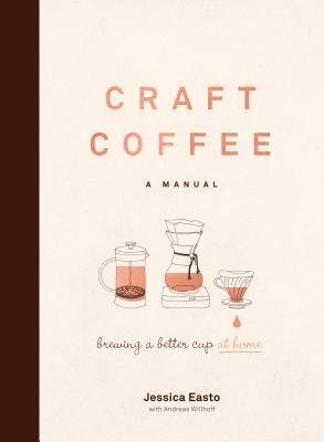 Image result for Craft Coffee: A Manual: Brewing a Better Cup at Home
