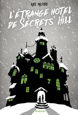L'Etrange Hotel de Secrets' Hill