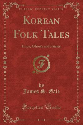 Korean Folk Tales: Imps, Ghosts and Fairies