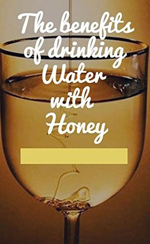The Benefits Of Drinking Water With Honey