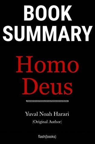 Summary of Homo Deus by Yuval Noah Harari | Book Summary Includes Analysis: A Brief History of Tomorrow
