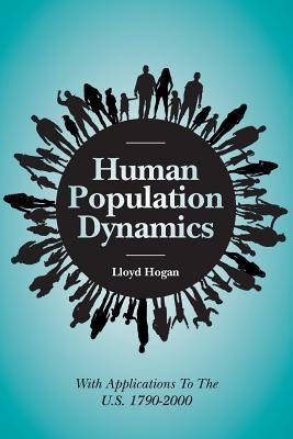 Human Population Dynamics by Lloyd Hogan