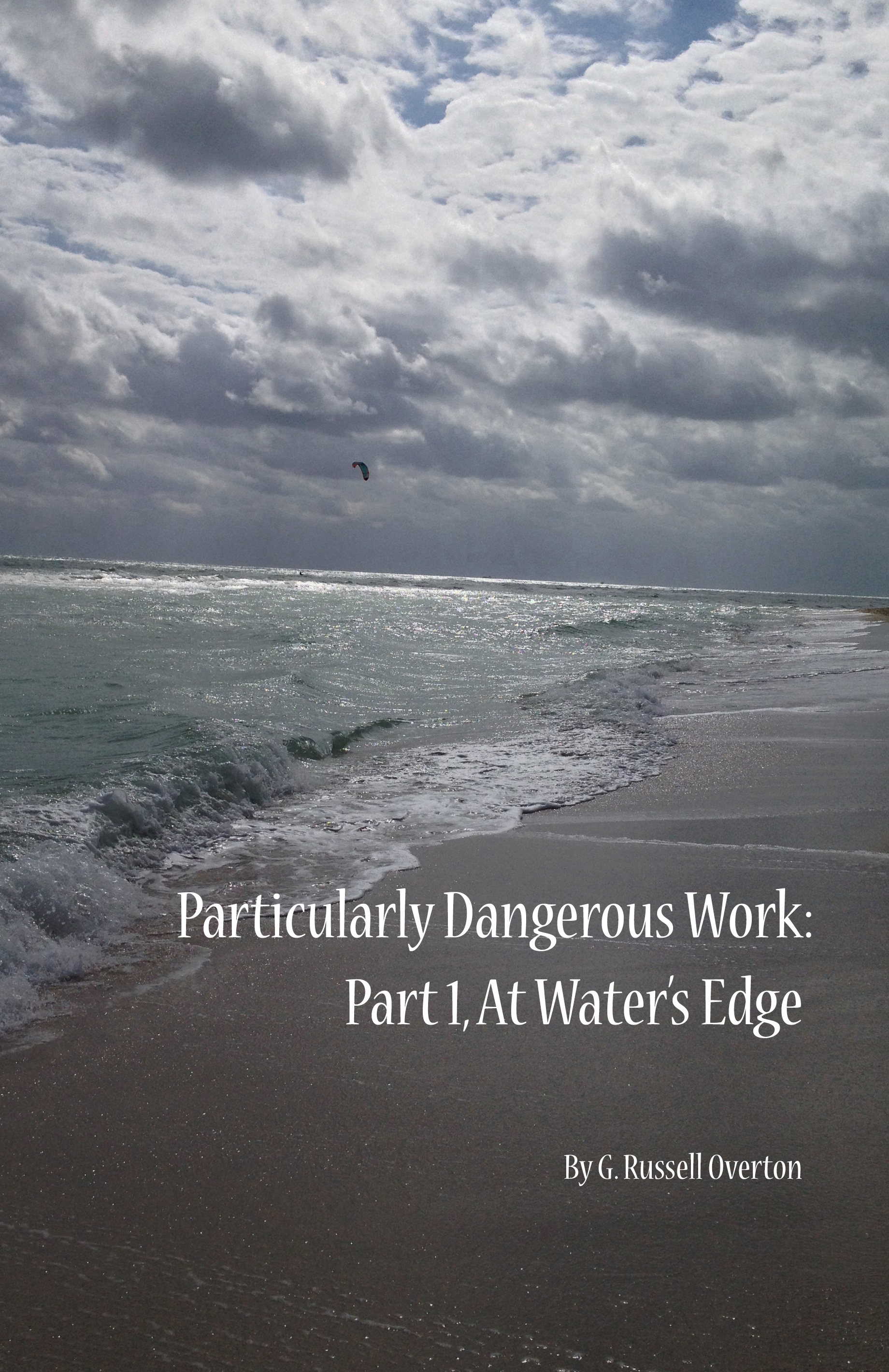 Particularly Dangerous Work, Part 1, At Waters' Edge