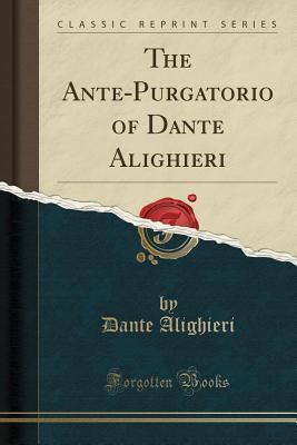 The Ante-Purgatorio of Dante Alighieri
