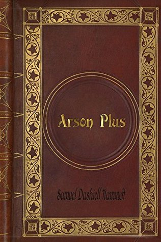 Samuel Dashiell Hammett - Arson Plus