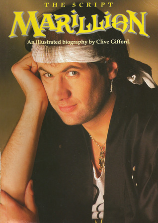 Marillion: the Script: An Illustrated Biography