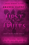 First Fruits (First Fruits #1)