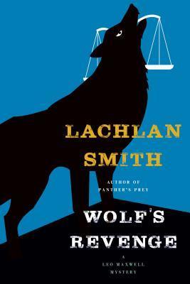 Wolf's Revenge (Leo Maxwell #5)