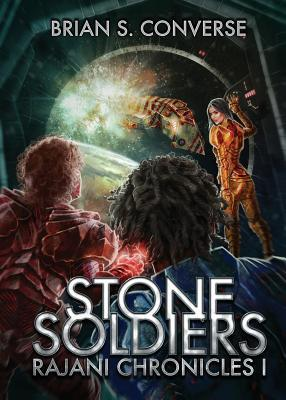 Stone Soldiers (Rajani Chronicles #1)