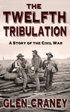 The Twelfth Tribulation: A Short Story of the American Civil War