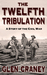 The Twelfth Tribulation: A ...