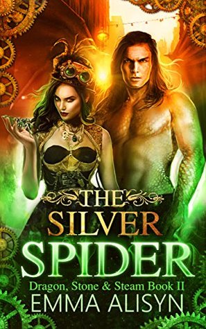 The Silver Spider (Dragon, Stone & Steam Book 2)