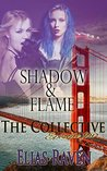 Shadow & Flame Part One (The Collective Season #1, Episode #4)