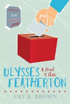 Ulysses Featherton: A Head of Class