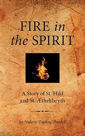 fire-in-the-spirit-a-story-of-st-hild-and-st-aethelthryth