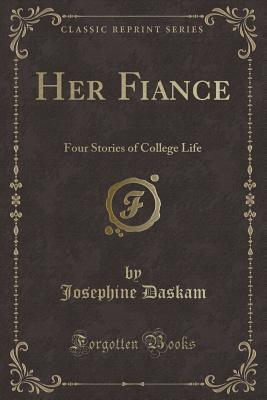 Her Fiance: Four Stories of College Life