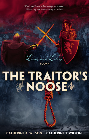 The Traitor's Noose (Lions and Lilies #4)