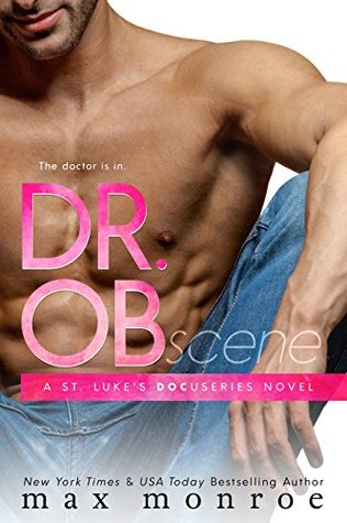 Dr. OB (St. Luke's Docuseries, #1) by Max Monroe