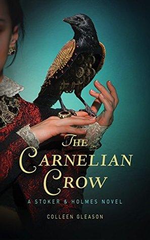 The Carnelian Crow: A Stoker & Holmes Book