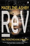 reV (The Machine Dynasty, #3)