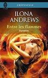 Entre les flammes by Ilona Andrews