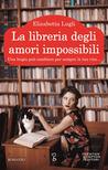 La libreria degli amori impossibili by Elisabetta Lugli